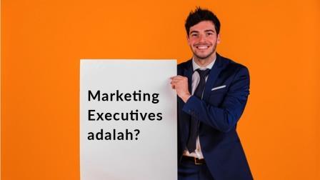 Marketing Executives adalah